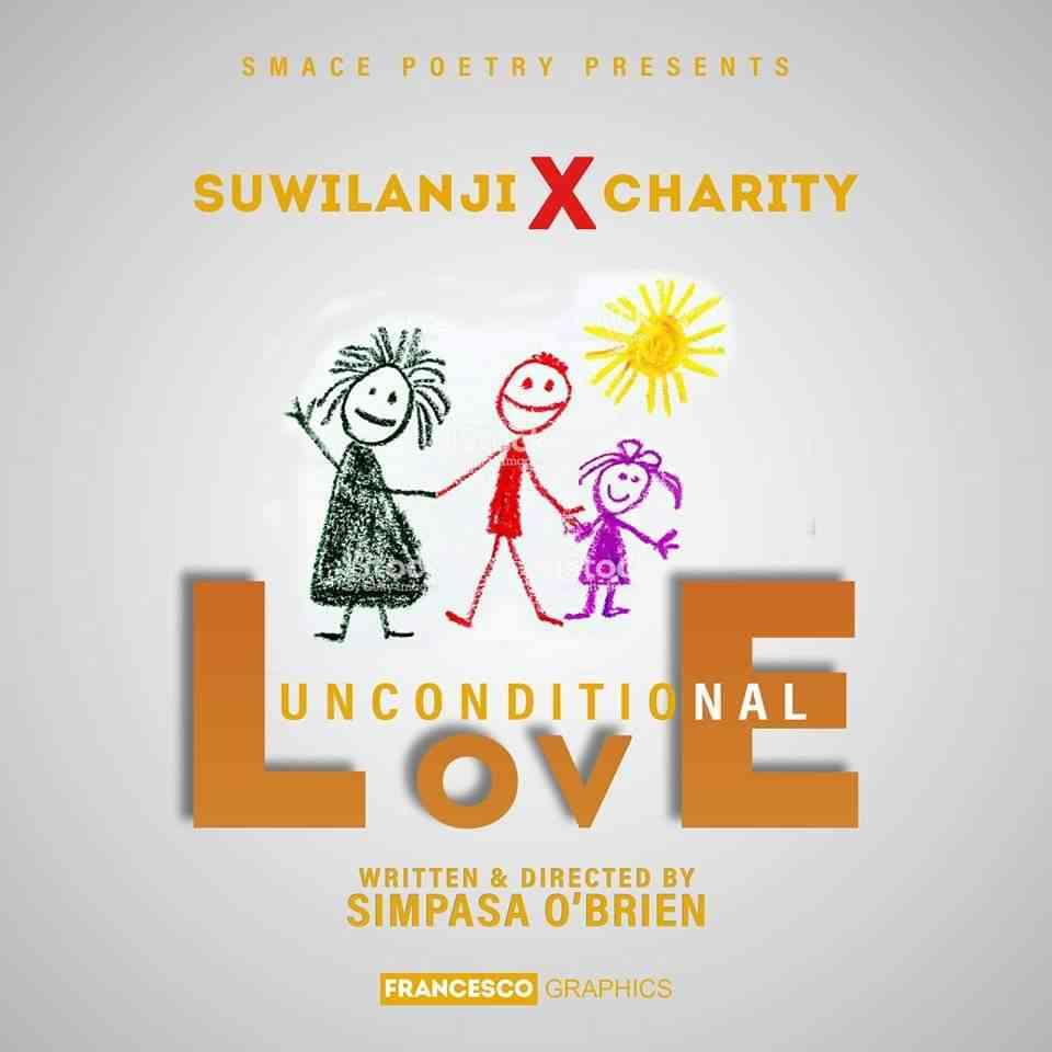 "Suwilanji X Charity – ""Unconditional Love"" (Spoken Word written by Simpasa O'Brien)"