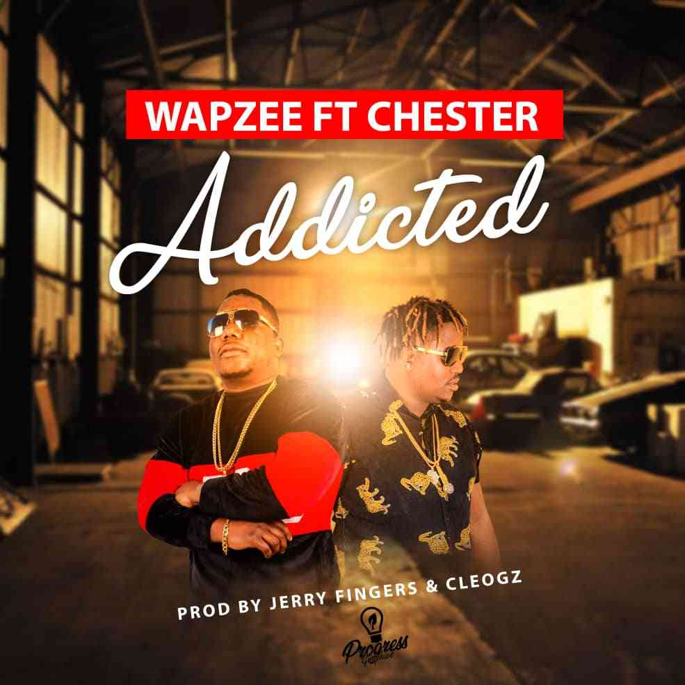 """Wapzee ft. Chester – """"Addicted"""""""