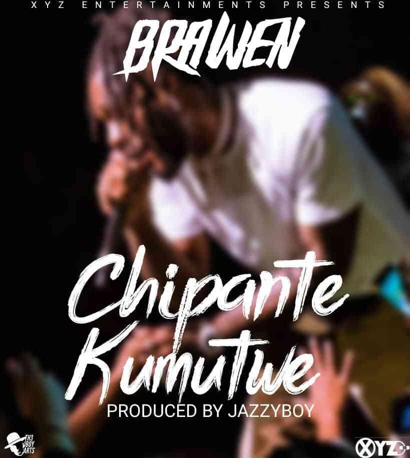 "Brawen – ""Chipante Kumutwe"" (Prod. Jazzy Boy)"