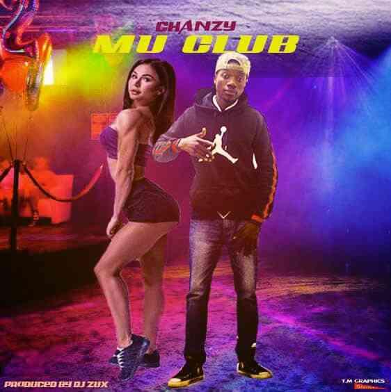 """Chanzy – """"Mu Club"""" (Prod. By Dj Zux)"""