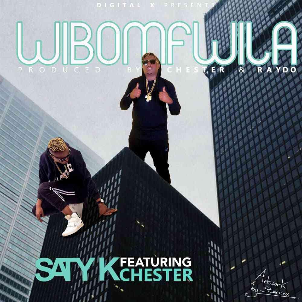"""Saty K ft. Chester – """"Wibomfwila"""""""