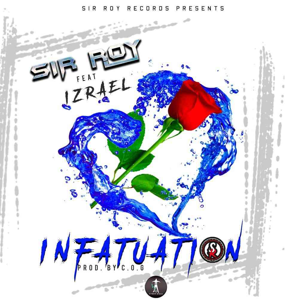 "Sir Roy ft. Izrael – ""Infatuation"""