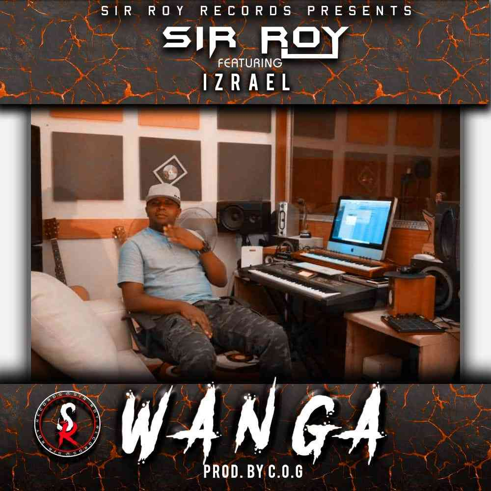 "Sir Roy ft. Izrael – ""Wanga"" (Prod. C.O.G)"