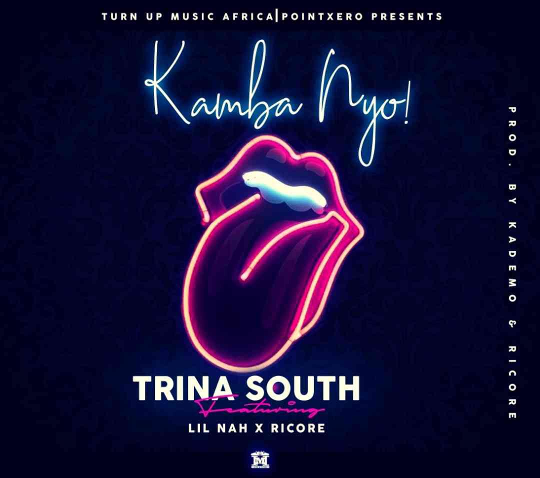 """Trina South ft. Lil Nah X Ricore – """"Kamba Nyo"""""""