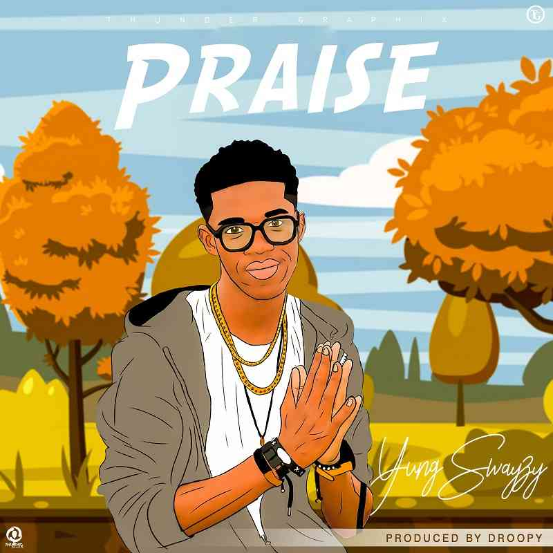 """Yung Swayzy – """"Praise"""" (Prod. By Droopy)"""