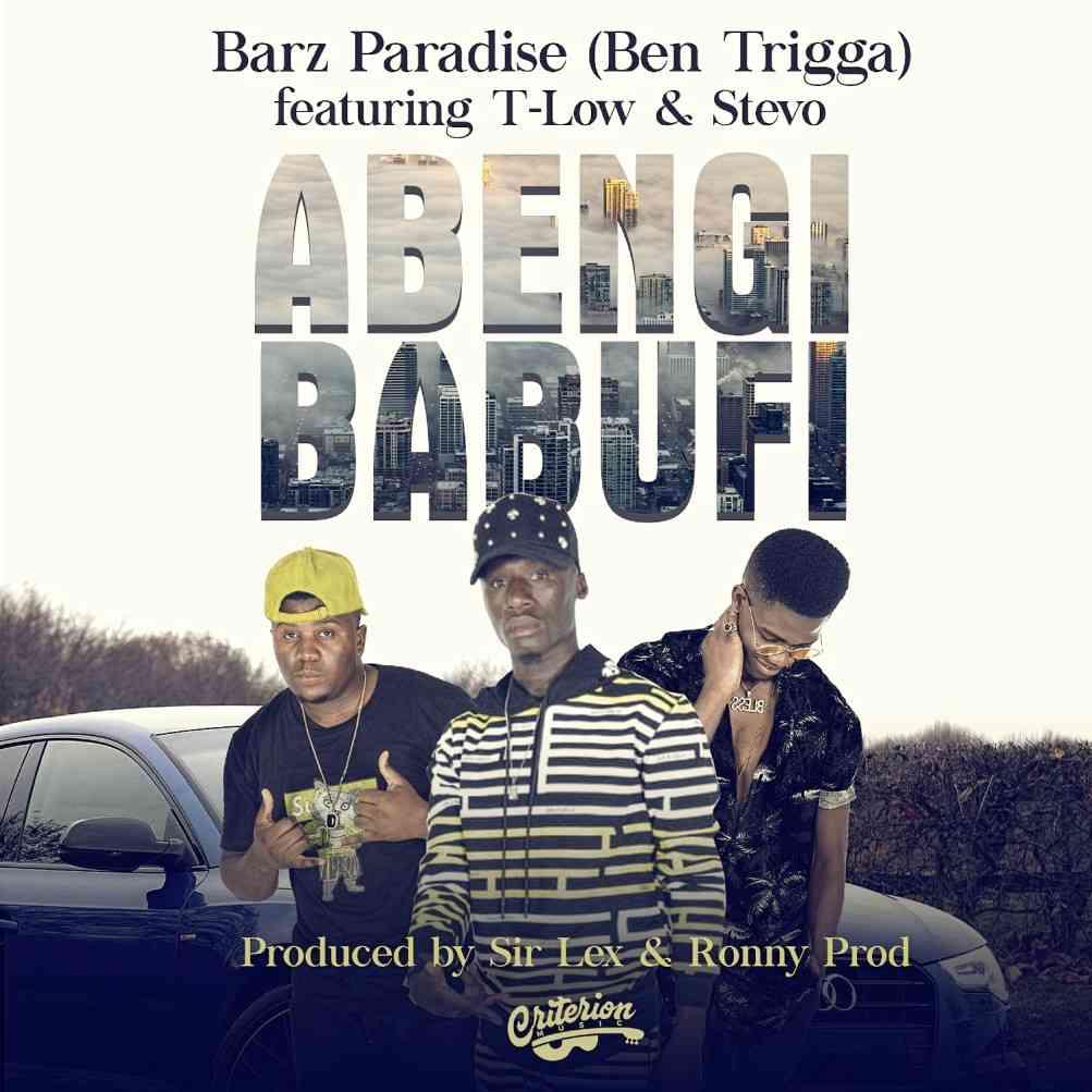 """Barz Paradise (Ben Trigga) ft. T-Low & Stevo – """"Abengi Babufi"""""""