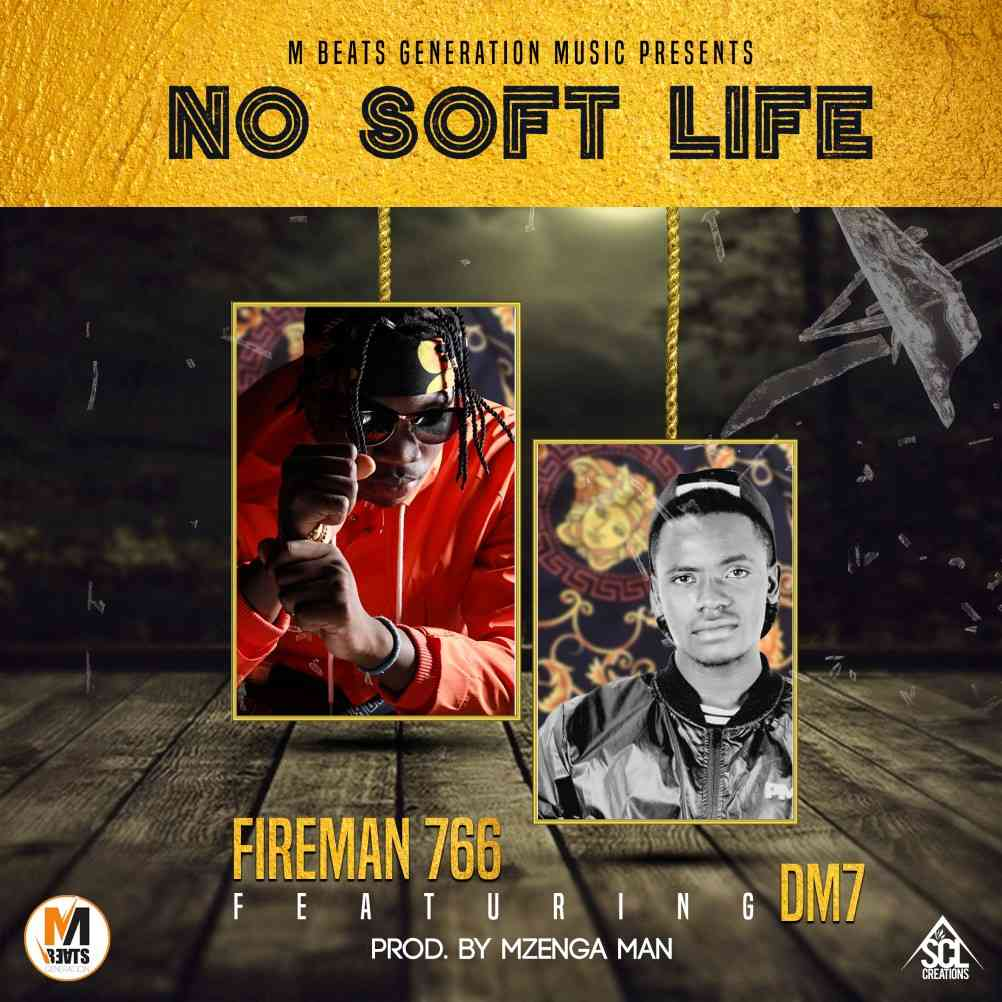 "Fireman766 ft. DM7 – ""No Soft Life"""