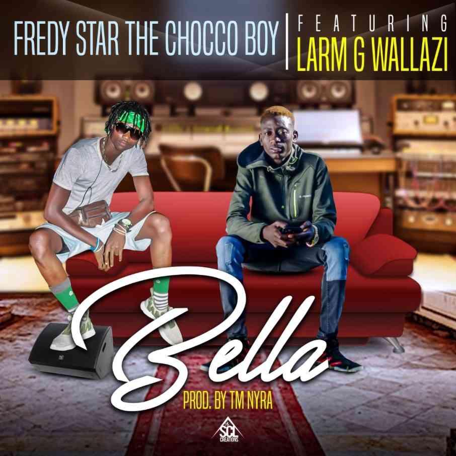"""Fredy Star Chocco Boy ft. Larm G Walazi – """"Bella"""""""