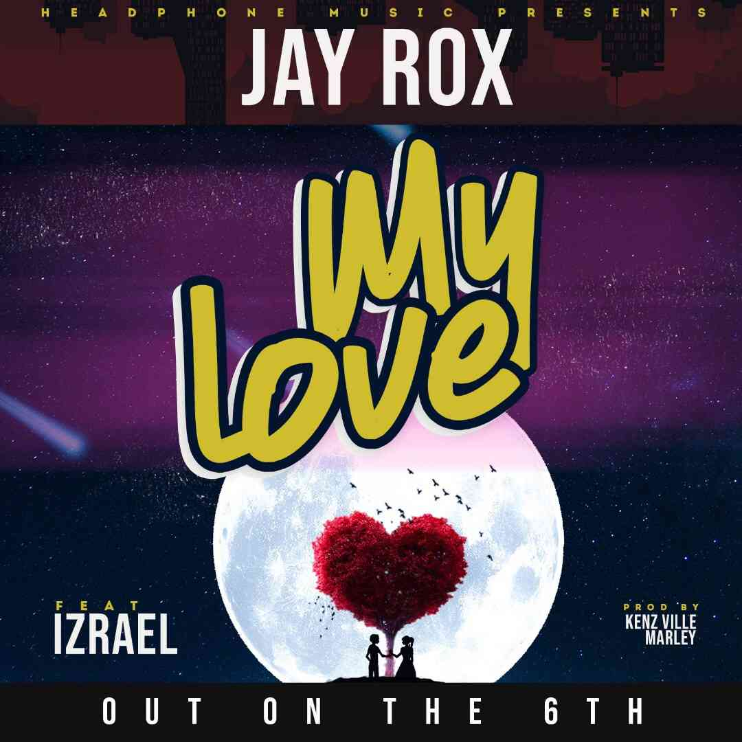 "Jay Rox ft. Izrael – ""My Love"""