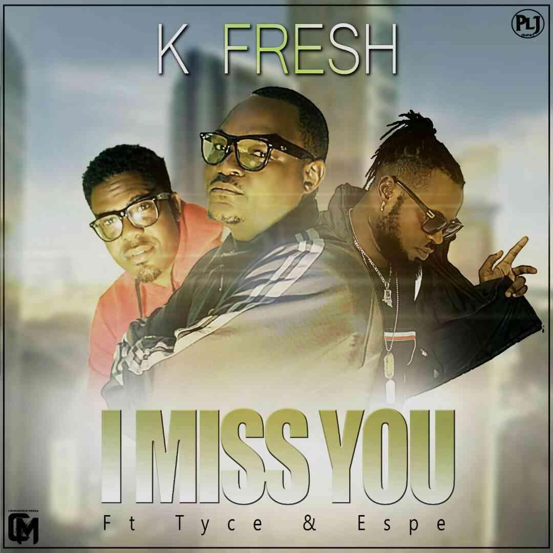 "K Fresh ft. Tyce X Espe – ""I Miss You"""