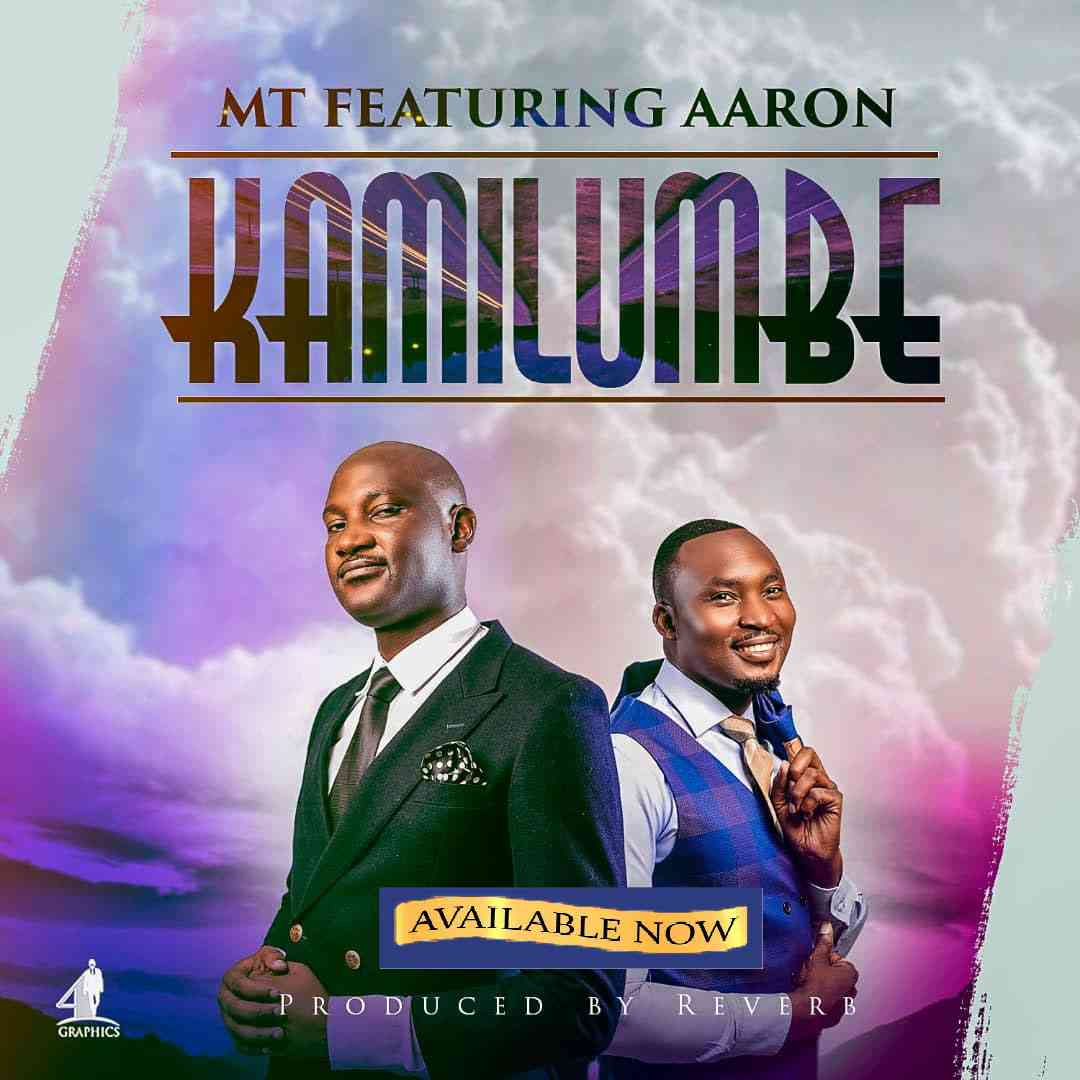 "MT ft. Aaron – ""Kamilumbe""  (Prod. By Reverb)"