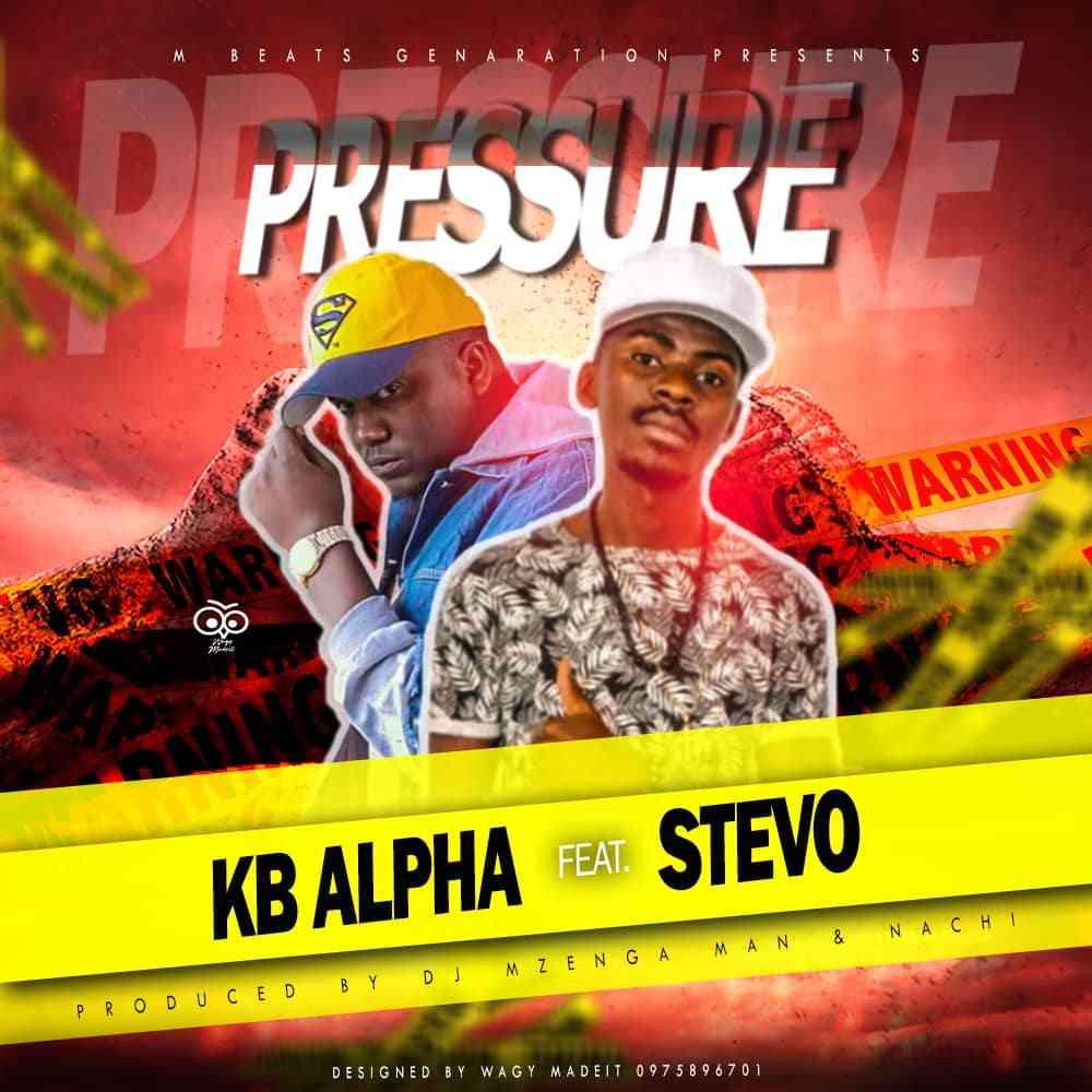 "KB Alpha ft. Stevo – ""Pressure"""
