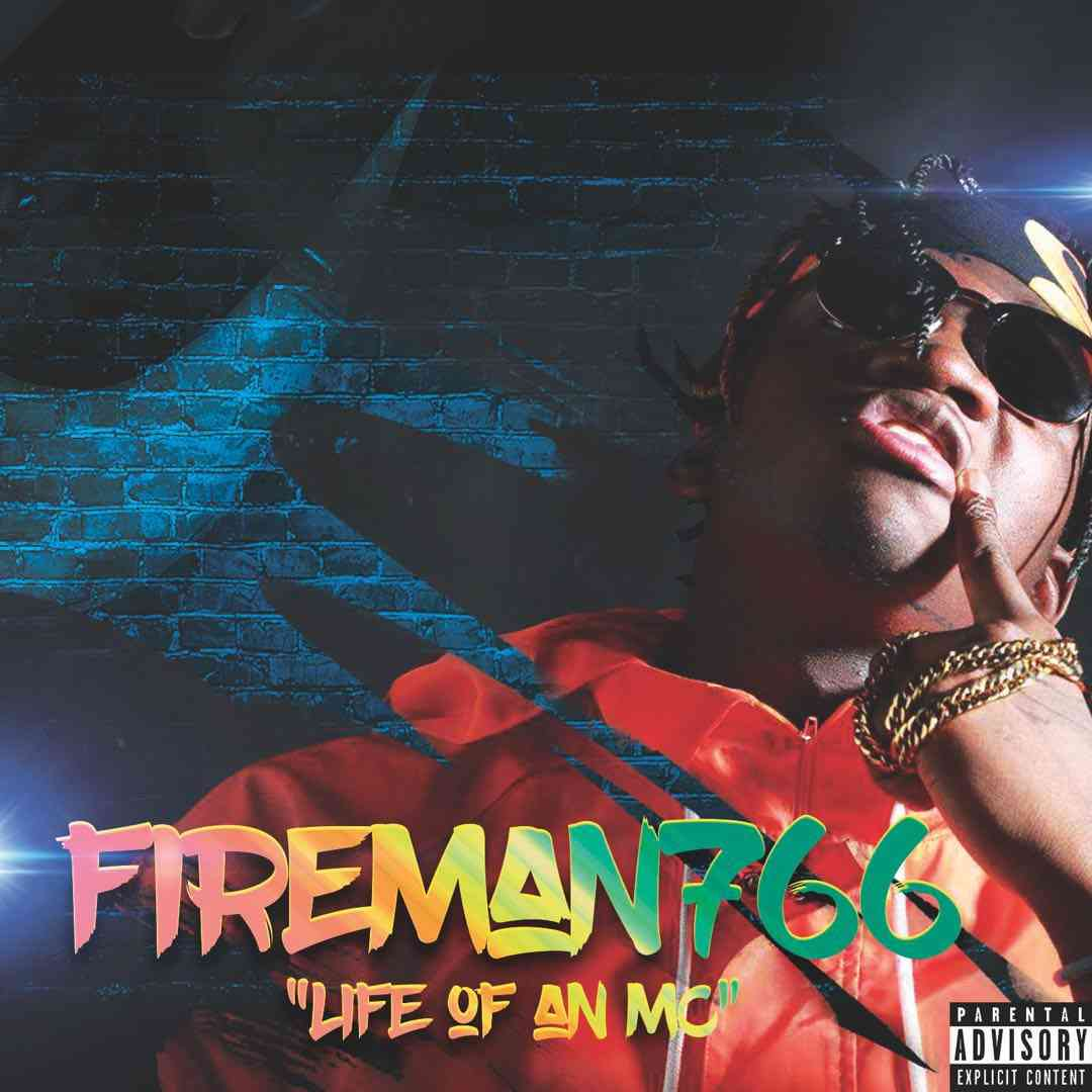 "Fireman766 – ""Life Of An MC"""