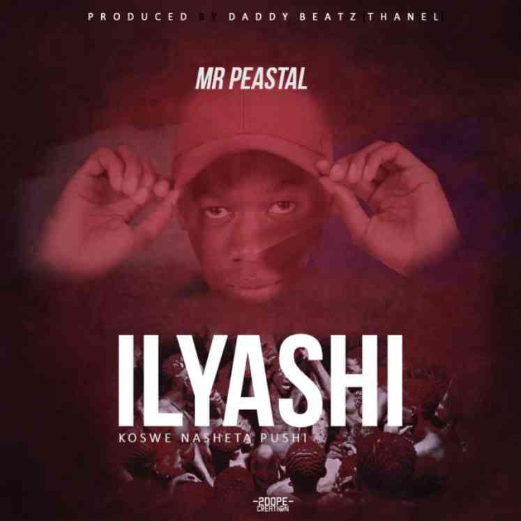 "Mr Peastal – ""Ilyashi"" (Prod. Daddy Beatz)"