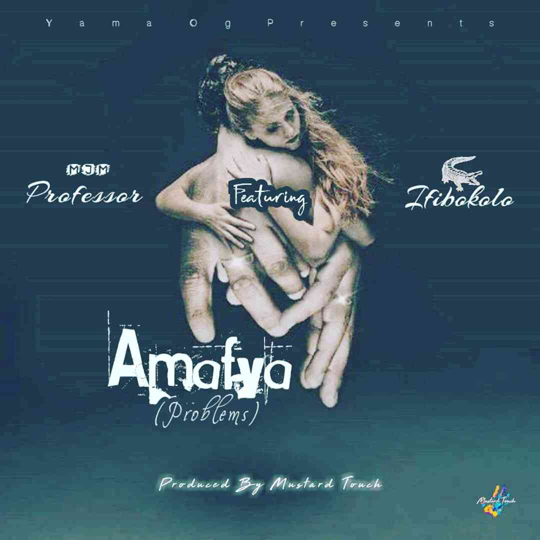 "Professor MJM ft. Ifibokolo – ""Amafya (Problems)"""