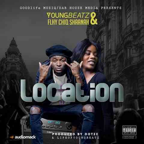 "YoungBeatz & Flhy chiQ Shaanah – ""Location"""
