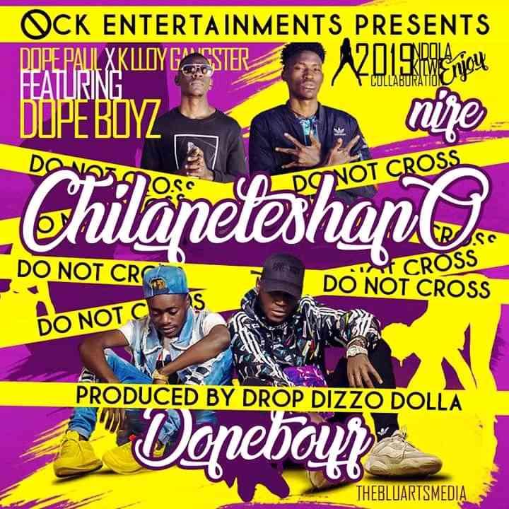 "K Lloy Gangster x Dope Paul ft. Dope Boyz – ""Chilapeteshapo"""