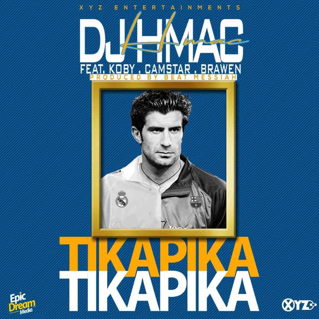 """DJ HMac ft. KOBY x Camstar x Brawen – """"Tika Pika"""""""