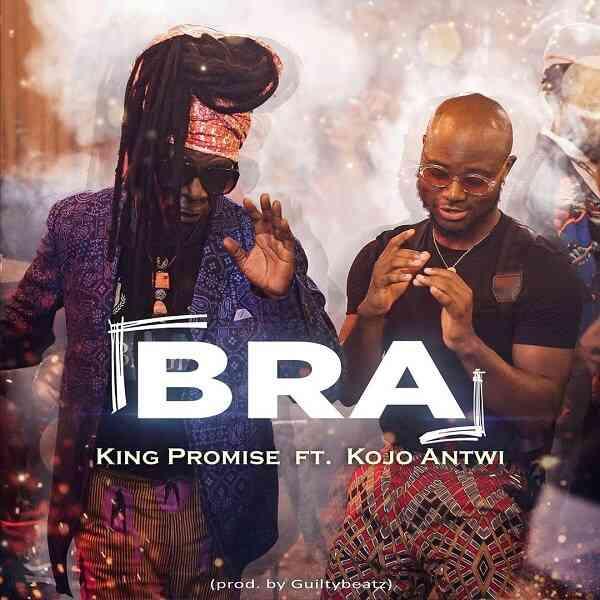 "King Promise ft. Kojo Antwi – ""Bra"""