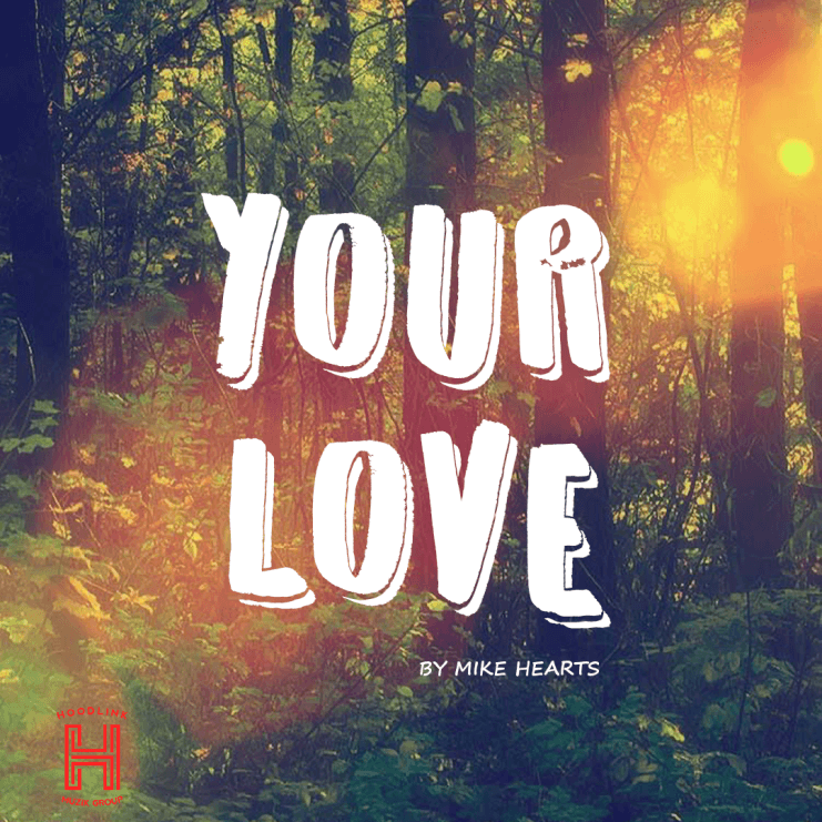 """Mike Hearts – """"Your Love"""""""