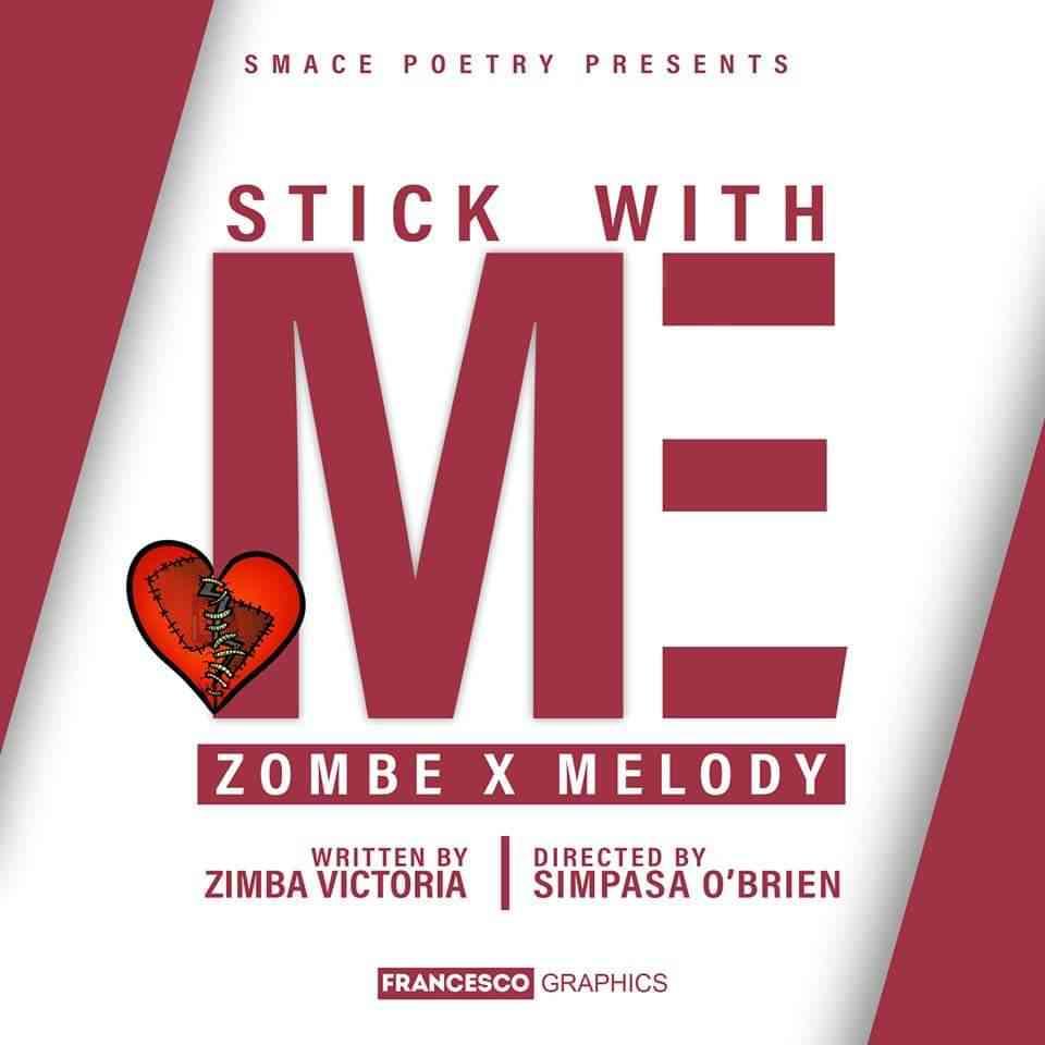 "Zombe X Melody – ""Stick with Me"" | #SpokenWordPoetry"