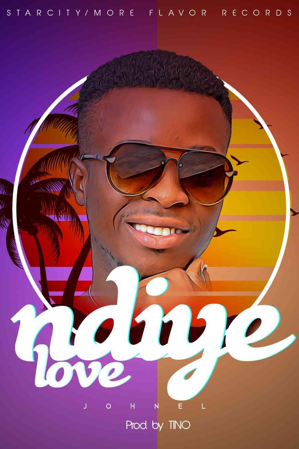 "Johnel – ""Ndiye Love"" (Prod. Tino)"