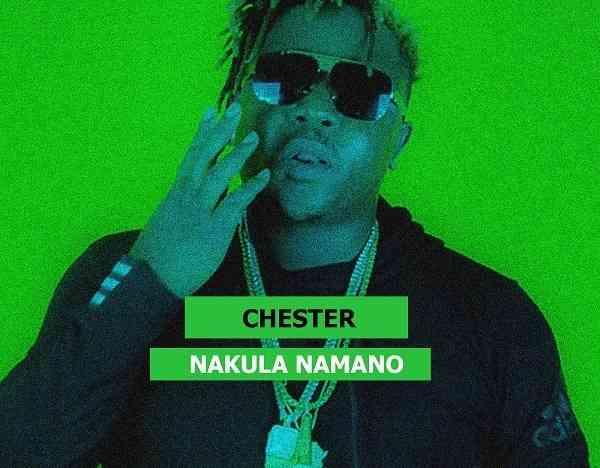"""Chester – """"Nakula Namano"""""""