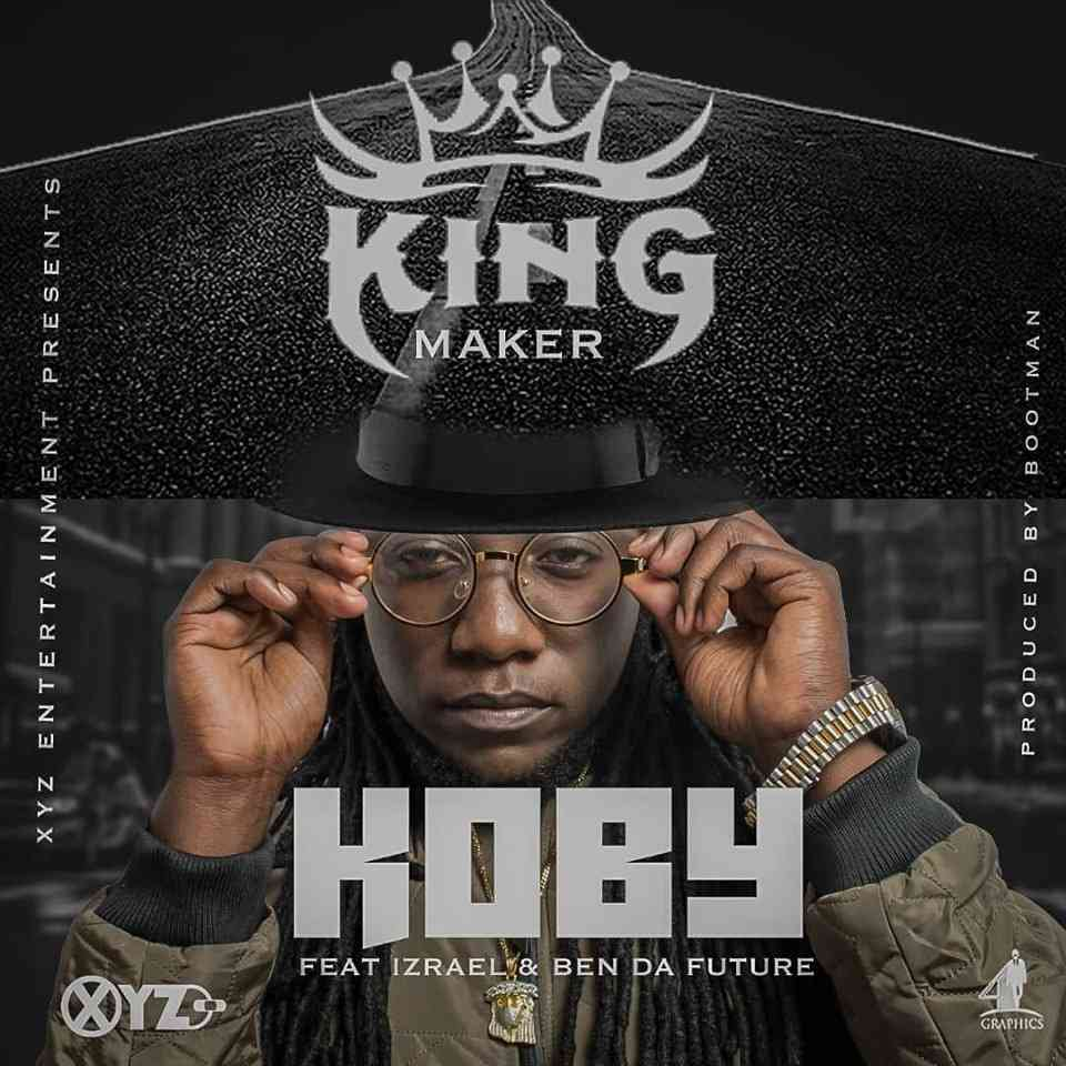 "KOBY ft. Izrael & Ben Da Future – ""King Maker"""