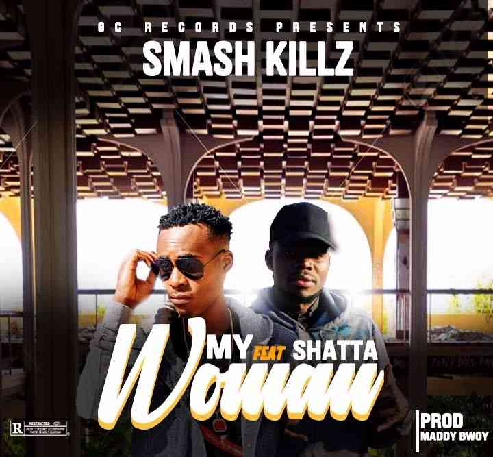 "Smash Killz ft. Shatta Bwouy – ""My Woman"""