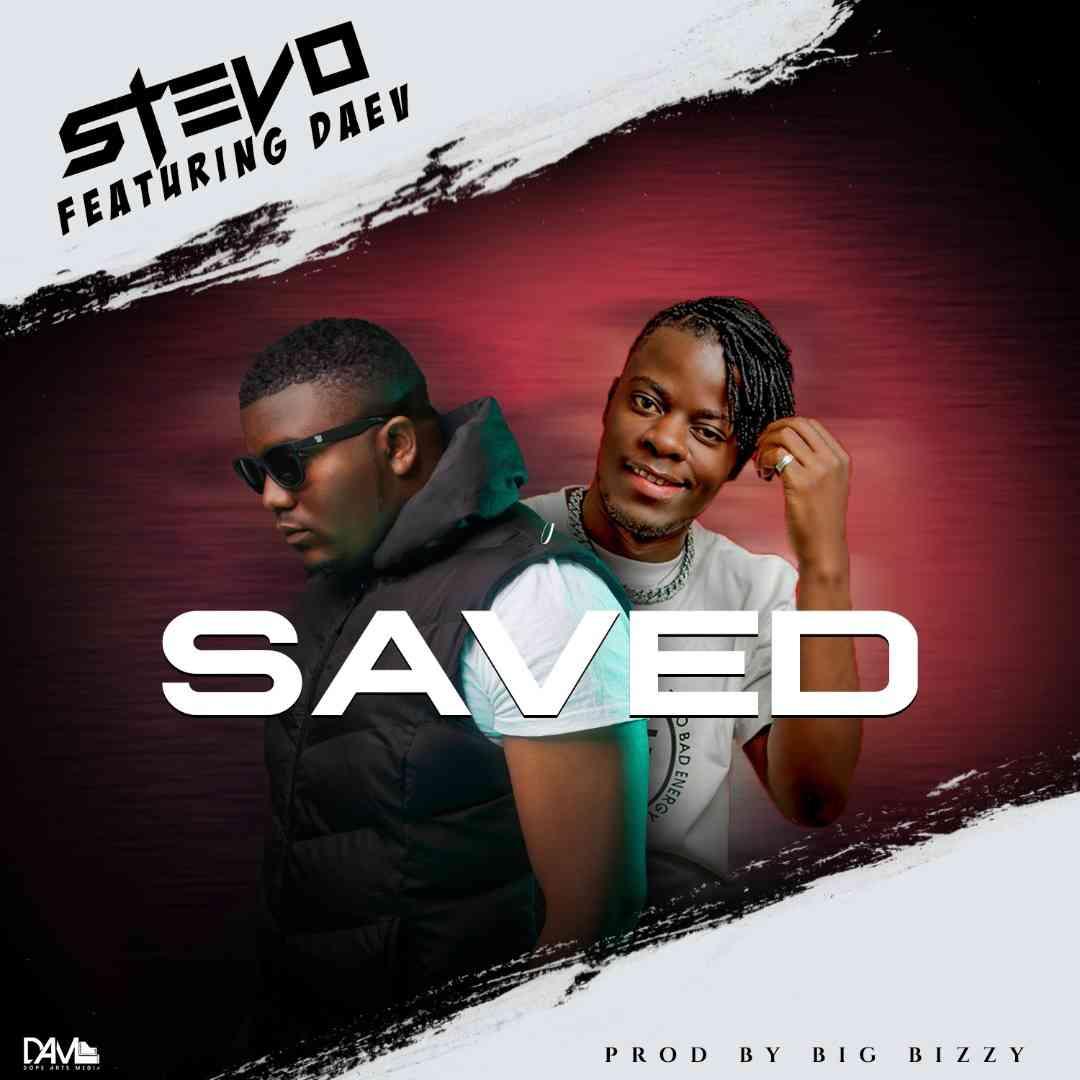 "Stevo ft. Daev – ""Saved"""