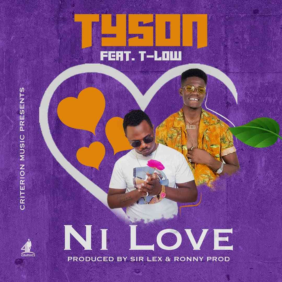 "Tyson ft. T-Low – ""Ni Love"""