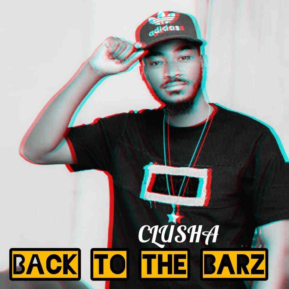 """Clusha – """"Back To The Barz"""""""