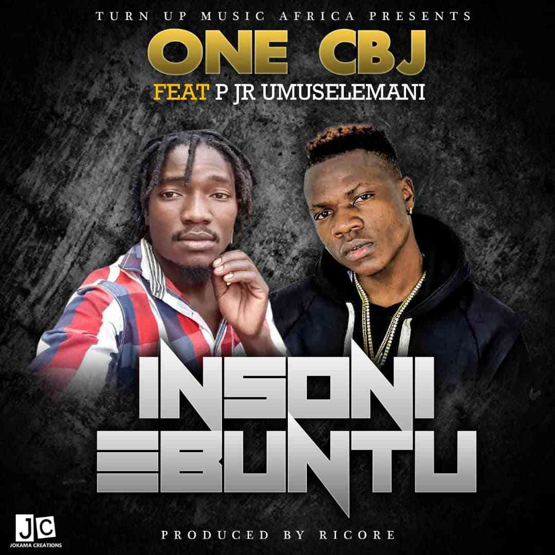 "One CBJ ft. P Jr Umuselemani – ""Insoni Ebuntu"""