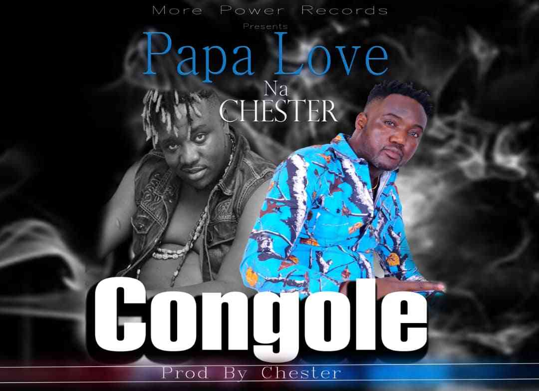 """Papa Love ft. Chester – """"Congole"""""""