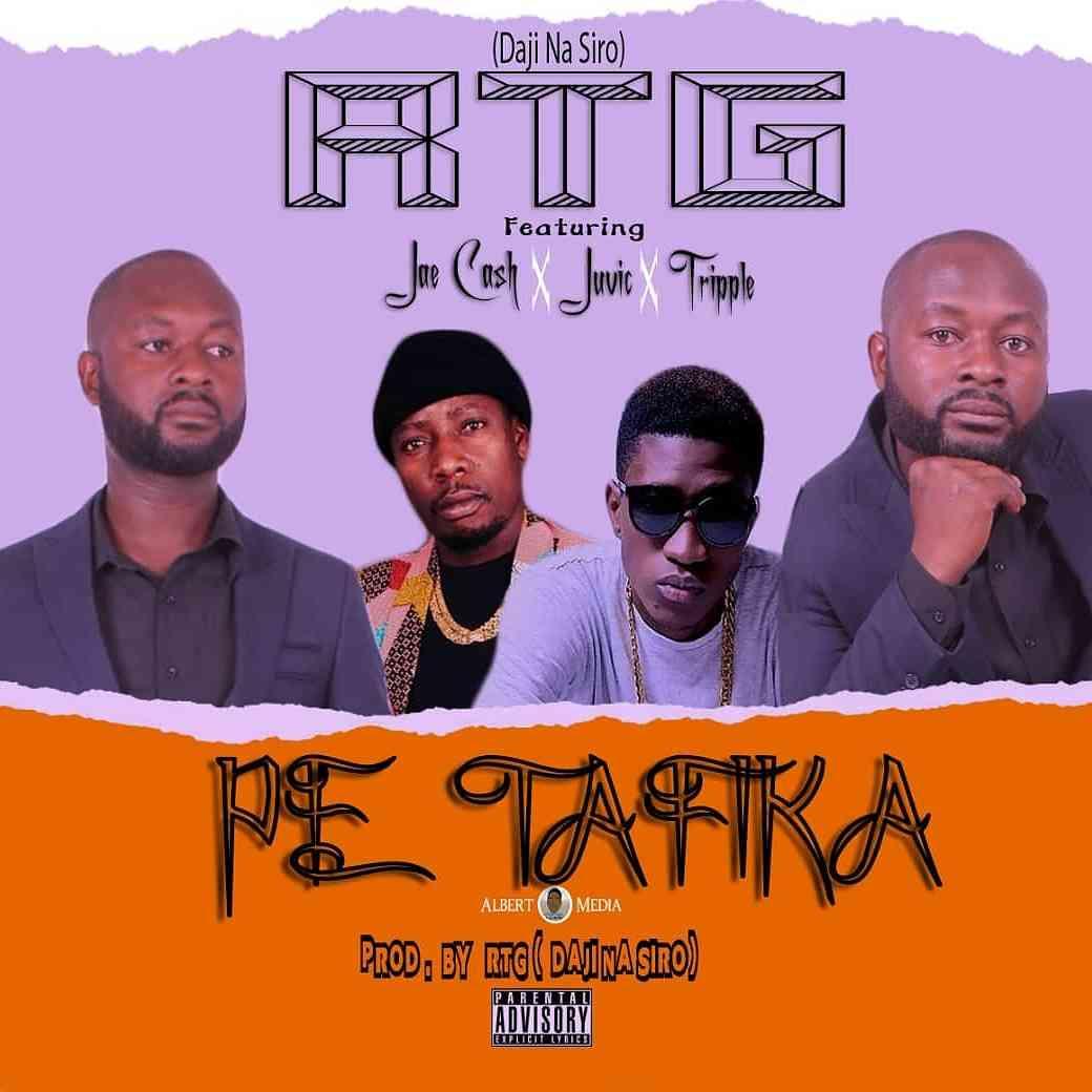"RTG (Daji Na Siro) ft. Jae Cash, Juvic & Tripple – ""Pe Tafika"""
