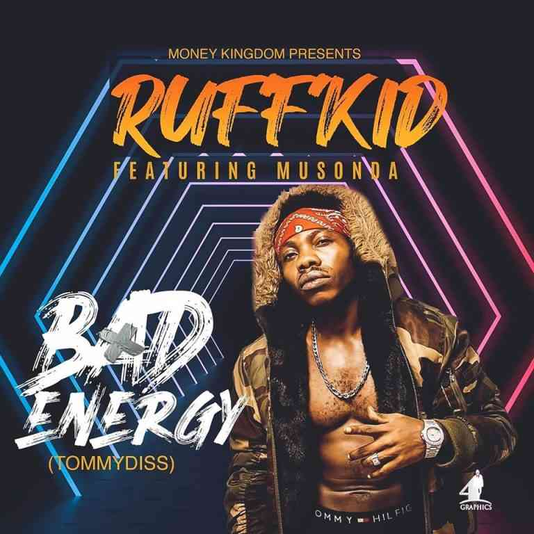 "Ruff Kid ft. Musonda – ""Bad Energy (Tommy Diss)"""