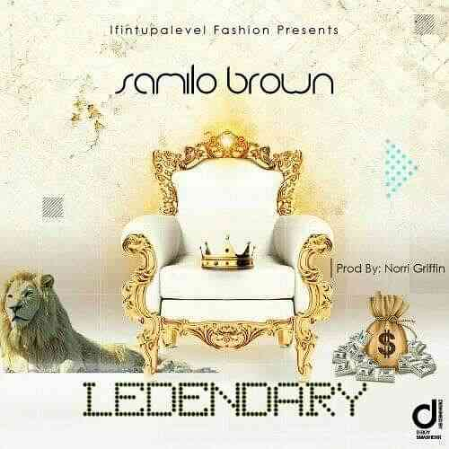 "Samilo Brown – ""Legendary"""