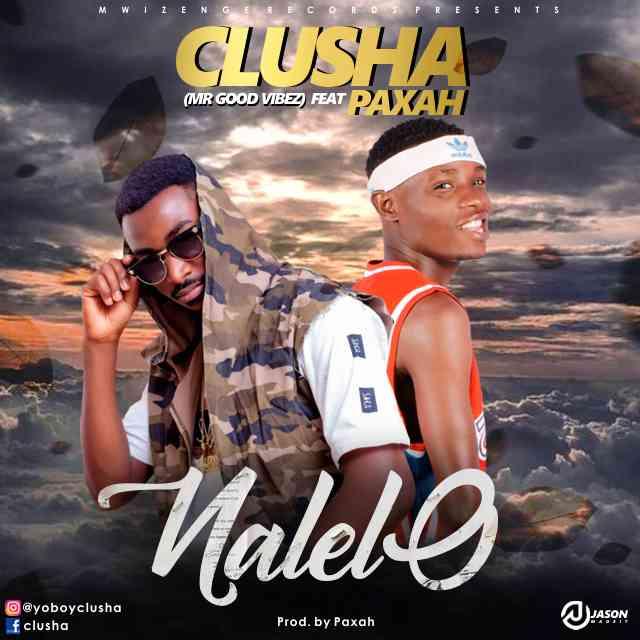 "CluSha ft. Paxah – ""Nalelo"""