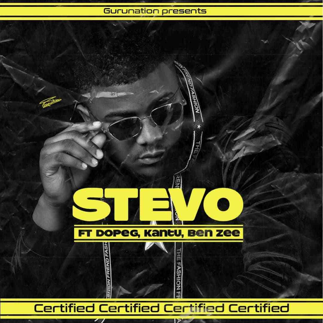 "Stevo ft. Kantu X Dope G X Benzee – ""Certified"""
