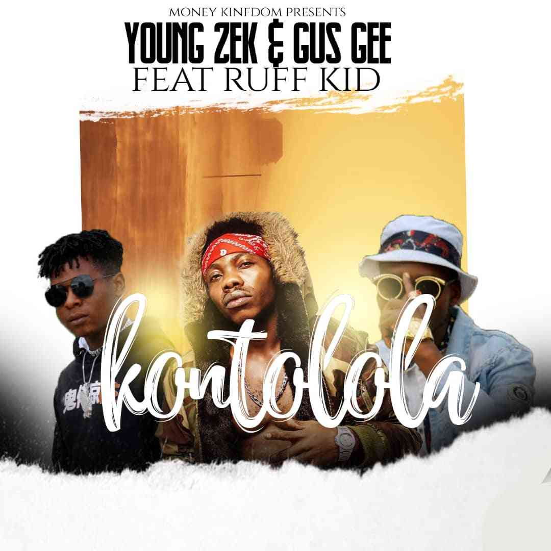 "Young Zek x Gus Gee ft. Ruff Kid – ""Kontolola"""
