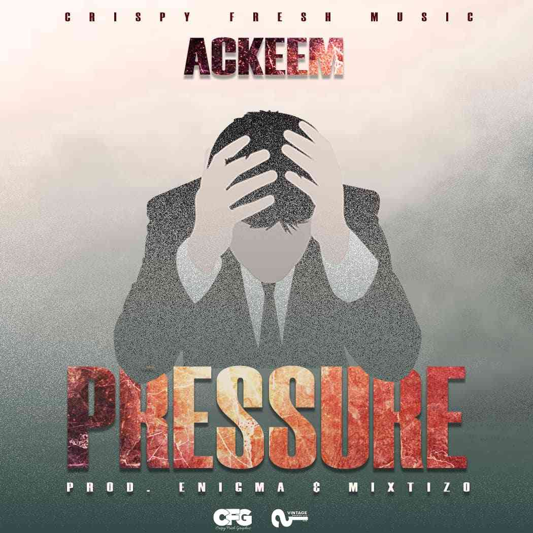 "Ackeem – ""Pressure"""