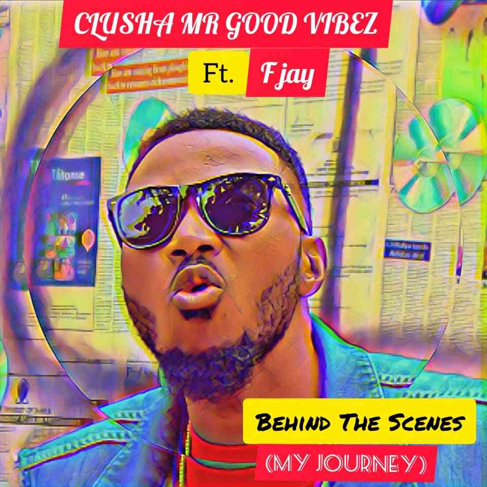 """VIDEO: CluSha ft. F Jay – """"Behind The Scenes (My Journey)"""""""