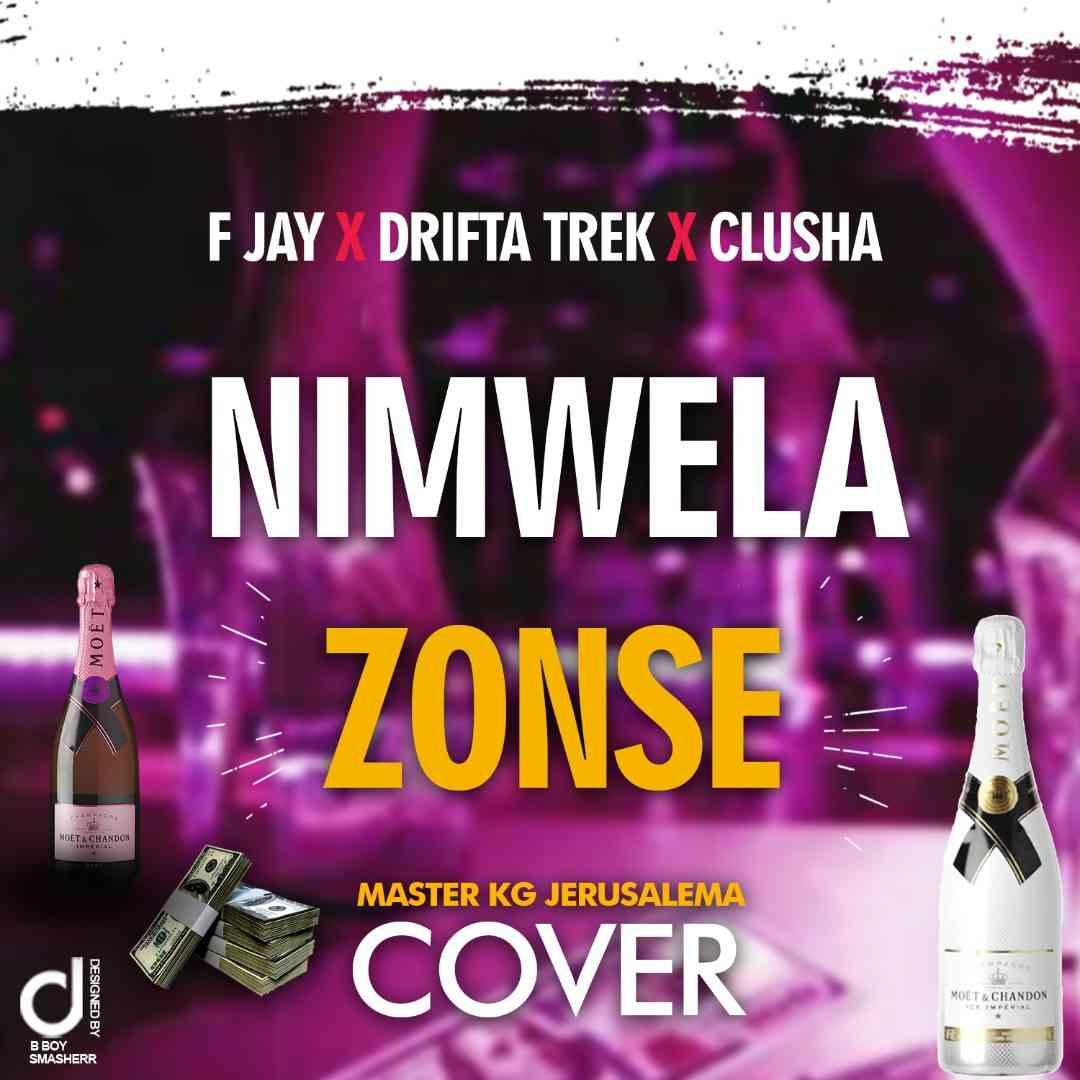 """F Jay x Drifta Trek x Clusha – """"Nimwela Zonse"""""""