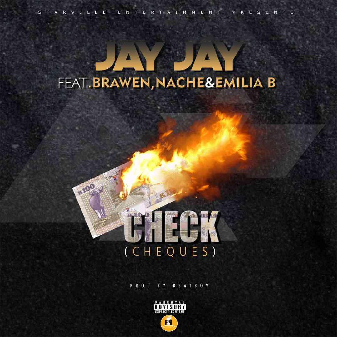 """Jay Jay ft. Brawen X Nache X Emillia B – """"Check (Cheques)"""""""