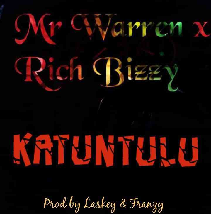 "Mr Warren ft. Rich Bizzy – ""Katuntulu"""