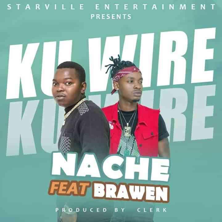 """Nache ft. Brawen – """"Ku Wire"""""""