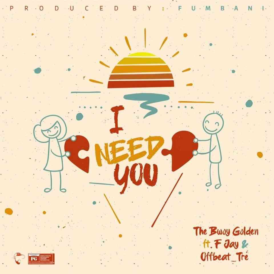 "The Bwoy Golden ft. F Jay & Offbeat Tre – ""I Need You"""