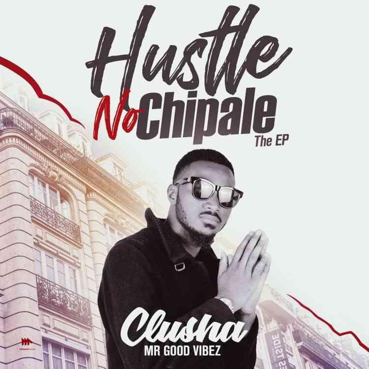 "CluSha – ""Hustle No Chipale [EP]"""