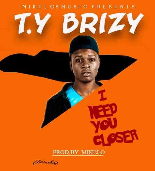"T.Y Brizy – ""I Need You"""