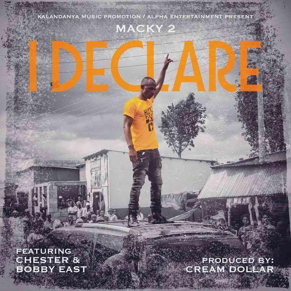 """VIDEO: Macky2 ft. Bobby East & Chester – """"I Declare"""""""